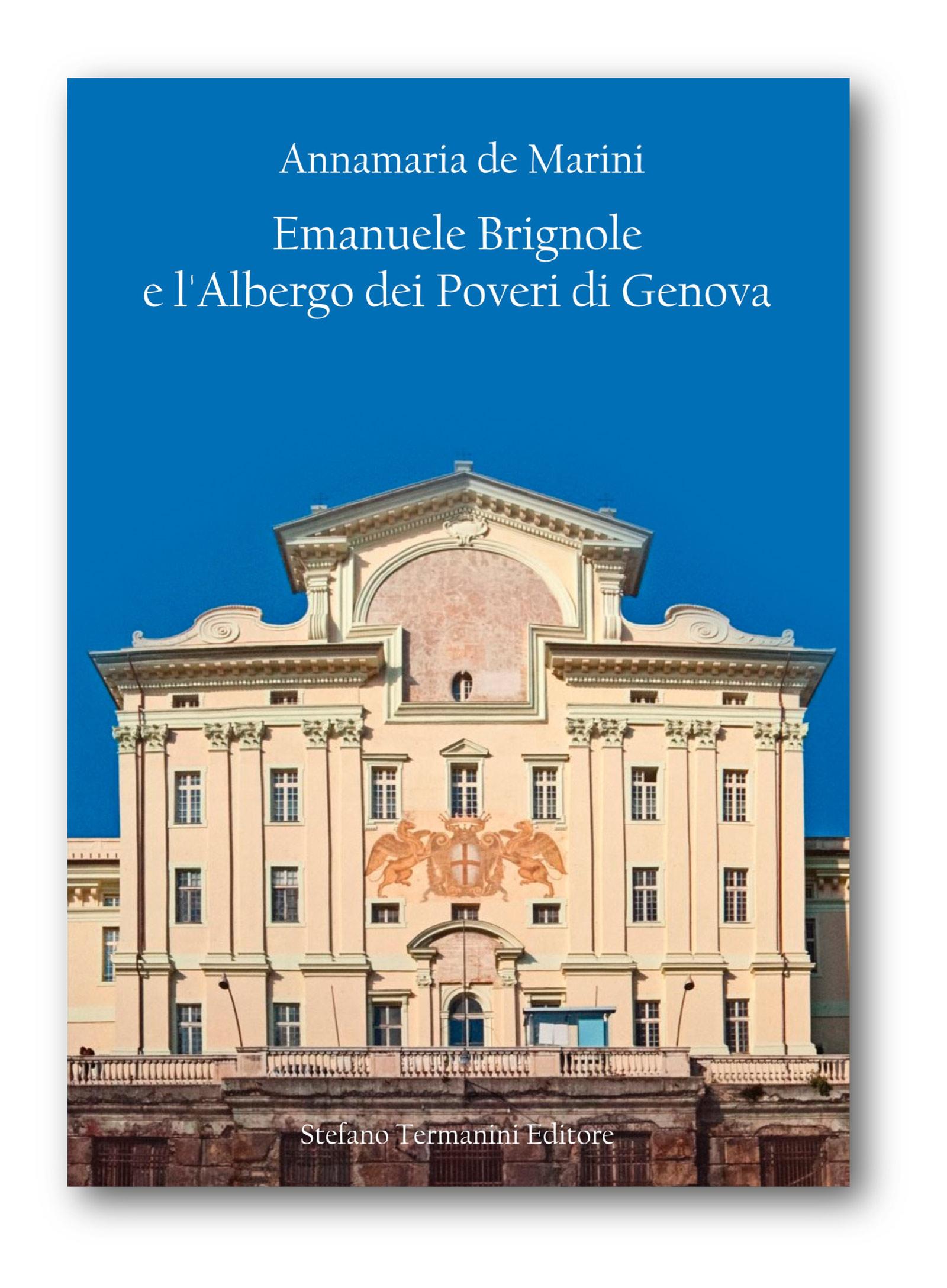 """Libro """"Emanuele Brignole e l'Albergo dei Poveri di Genova"""" di Annamaria de Marini"""